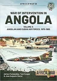 War of Intervention in Angola, Volume 3: Angolan and <b>Cuban Air</b> ...