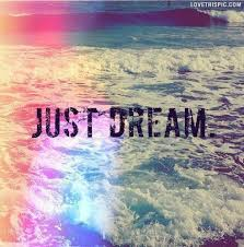 Just Dream Quotes Best Of Just Dream Pictures Photos And Images For Facebook Tumblr