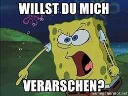 willst du mich verarschen? - Spongebob Rage | Meme Generator