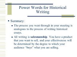 power words for historical writing  two basic types of essays on  power words for historical writing  summary the process you went through in your meeting
