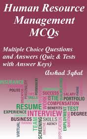 human resource management mcqs multiple choice questions and human resource management mcqs multiple choice questions and answers quiz tests answer keys ebook by arshad iqbal 9781310830556 kobo