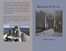 Bridge of Evil (CLARENCE BEAVERS) - Kindle edition by Beavers, Clarence.  Mystery, Thriller & Suspense Kindle eBooks @ Amazon.com.