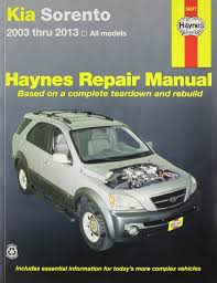 kia sorento automotive repair manual 2003 13 haynes automotive kia sorento automotive repair manual 2003 13 haynes automotive repair manuals amazon co uk bill boo 9781620920466 books