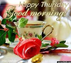 Good Morning Thursday Images And Quotes Best Of Happy Thursday Good Morning Quote With Coffee And Roses Pictures
