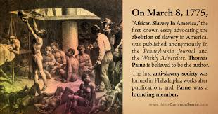 "african slavery in america common sense paul jacob on 8 1775 ""african slavery in america "" the first known essay advocating the abolition of slavery in america was published anonymously in the"