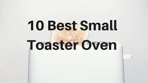 Best Under Cabinet Toaster Oven 10 Best Small Toaster Oven Guide Stuffyourkitchen