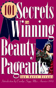 secrets to winning beauty pageants ann marie bivans 101 secrets to winning beauty pageants ann marie bivans 8601422622775 com books