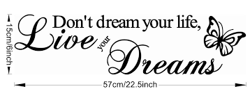 Don T Dream Your Life Live Your Dream Quote Best Of DON'T DREAM YOUR LIFE LIVE YOUR DREAMS Butterfly Removable Vinyl