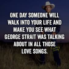 One Someone Will Wlak Into Your Life And Make You See What George