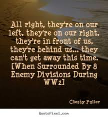 Ww2 Quotes Awesome Picture Quotes From Chesty Puller QuotePixel