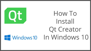 How To Install Qt Designer On Windows 10 How To Install Qt Creator On Windows 10 2019