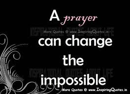 Quotes On Prayer Beauteous A Prayer Can Change The Impossible Prayer Quotes Thoughts
