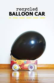 Balloon Car Design Challenge Girl Scouts How To Make A Recycled Balloon Car Left Brain Craft Brain