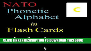 Used by communicators around the world to clarify letters and spellings. Pdf Nato Phonetic Alphabet In Flash Cards Popular Online Video Dailymotion