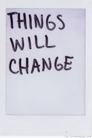 Things Change Quotes Delectable Things Will Change Quotespictures