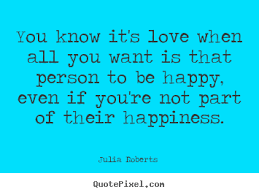 You Know You Re In Love When Quotes Stunning You Know It's Love When All You Want Is That Person Julia Roberts