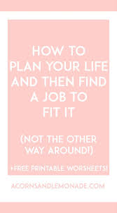 how to a job that fits your dream life printable  how to a job that fits your dream life