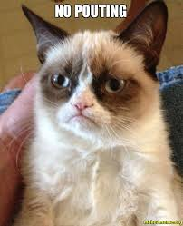 No Pouting - Grumpy Cat | Make a Meme via Relatably.com