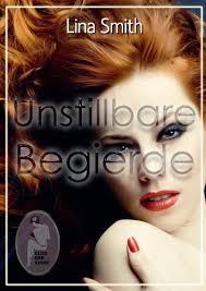 Unstillbare Begierde (German Edition) - Kindle edition by Smith, Lina.  Literature & Fiction Kindle eBooks @ Amazon.com.