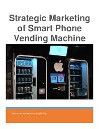 Vending Machine Repair Course Awesome Strategic Marketing Of Smart Phone Vending Machine