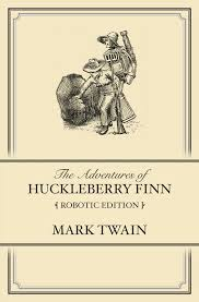 adventures of huckleberry finn robotic edition by diani devine adventures of huckleberry finn robotic edition by gabriel diani and etta devine