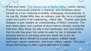 by krishell sulit bsed english why summarize the purpose  in the short story the secret life of walter mitty author james thurber humorously presents