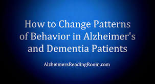 Patterns Of Behavior Classy You Can Change Patterns Of Behavior In Alzheimer's And Dementia