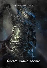 queste oscure anime da demon s souls a bloodborne incursioni queste oscure anime da demon s souls a bloodborne incursioni escursioni suggestioni sco toniolo libro trarari tipi game culture book ibs