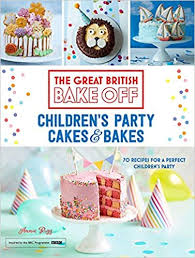 Great British Bake Off Childrens Party Cakes Bakes Amazoncouk