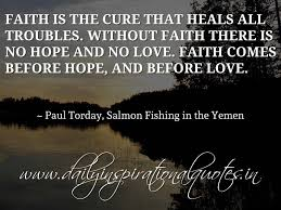 Love And Faith Quotes Faith is the cure that heals all troubles Without faith there is no 83