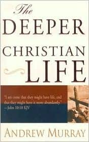 Deeper Christian Quotes Best Of Deeper Christian Life By Andrew Murray