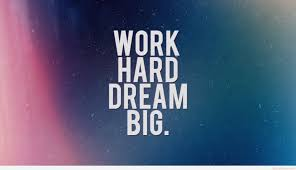 Quotes About Dreaming Big And Working Hard Best of Work Hard Dream Big Quote Image Hd