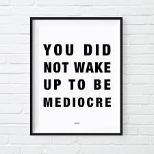 office motivational posters. You Did Not Wake Up To Be Mediocre Print, Motivational Poster, Badass, Cool Office Decor, Gift For Boss, Coworker, Posters N