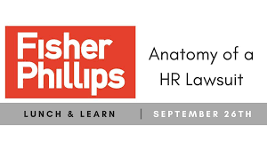 Fisher Phillips Llp Lunch Learn Anatomy Of An Hr Lawsuit Carrollton Alive