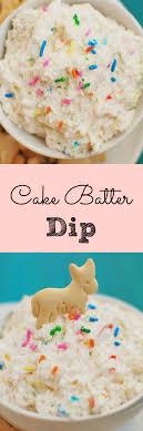 cake batter dip your new favorite dessert dip