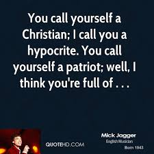Hypocrite Christian Quotes Best Of Mick Jagger Quotes QuoteHD