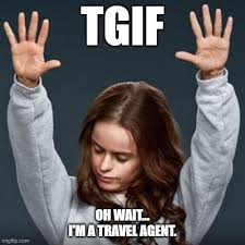 11 Funny Memes Just for Travel Agents - Centrav Resources