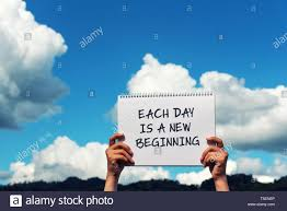 Inspirational Quotes Each Day Is A New Beginning Stock Photo