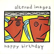 Happy Birthday Altered Images Song Wikipedia