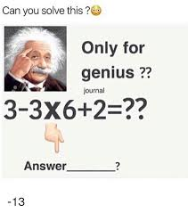 besides Answer    13 Multiplication   Division 1st  Addition   Subtraction additionally  besides II LetMeExplain II   Google additionally 3 3x6  2   ment the Answer    Meme on me me further PEMDAS   facepalm together with  likewise What is 3 3x6 2     Answering these  genius quizzes besides Maths  Simple But Difficult    Forum Games   Nigeria moreover Can You Solve This Only for Genius Journal 3 3x6 2 Answer  13 in addition Working with polynomials. on 3 3x6 2