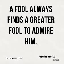 Fool Quotes Beauteous Nicholas Boileau Quotes QuoteHD