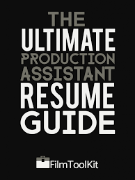The Ultimate Production Assistant Resume Guide Filmtoolkit
