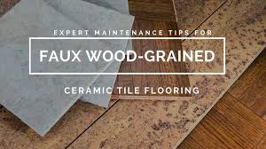 expert maintenance tips for faux wood grained ceramic tile flooring