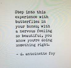 Nervous Quotes Interesting Step Into This Experience With Butterflies In Your Bones With