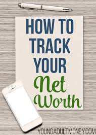 track your spending how to track your net worth with personal capital young adult money