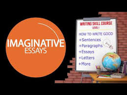 Imaginative Essay With Examples Youtube