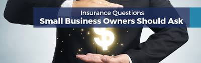 Questions To Ask Business Owners Insurance Questions Small Business Owners Should Ask