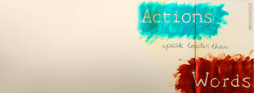 actions speak louder than words facebook cover actions speak louder than words