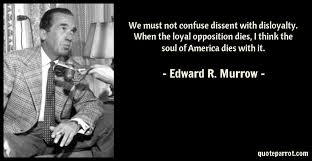 America Quotes Enchanting We Must Not Confuse Dissent With Disloyalty When The L By Edward