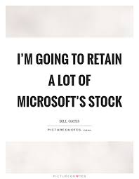 Microsoft Stock Quote Magnificent I'm Going To Retain A Lot Of Microsoft's Stock Picture Quotes